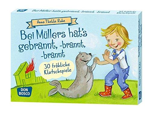 Preisvergleich Produktbild Bei Müllers hat's gebrannt, -brannt, -brannt: 30 fröhliche Klatschspiele (Spielen - Lernen Freude haben. 30 tolle Ideen für Kindergruppenauf DIN A5-Karten)