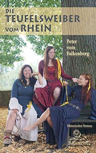 Die Teufelsweiber vom Rhein: Historischer Roman