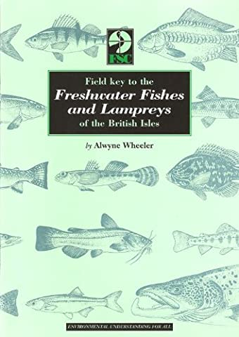 Field Key to the Freshwater Fishes and Lampreys of the British Isles (Journal Offprints)
