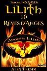 Lilith 10 - Rêves d'Anges: Trilogie Lilith - Des Anges 1 par Tremm
