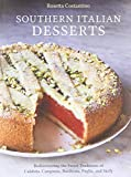 Southern Italian Desserts: Rediscovering the Sweet Traditions of Calabria, Campania, Basilicata, Puglia, and Sicily by Costantino, Rosetta, Schacht, Jennie (October 8, 2013) Hardcover