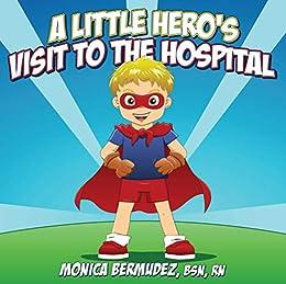 A Little Hero's Visit to the Hospital (English Edition) par [Bermudez, Monica]