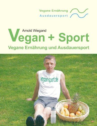 Vegan + Sport: Vegane Ernährung und Ausdauersport