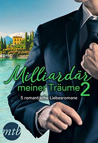 Milliardär meiner Träume 2 - 5 romantische Liebesromane (eBundle)