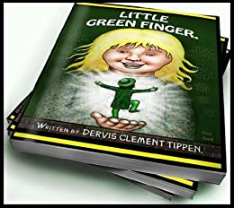 LITTLE GREEN FINGER (CHILDRENS SERIES Book 2)