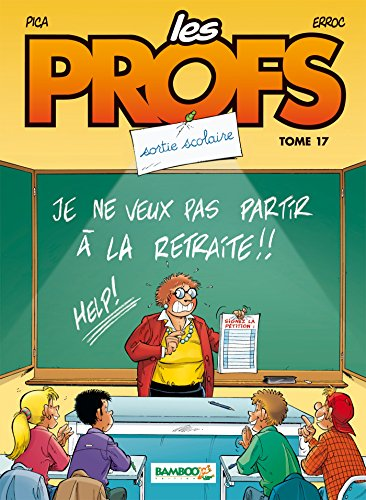 Les Profs - tome 17 - Sortie scolaire par Erroc