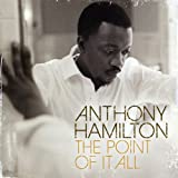 Songtexte von Anthony Hamilton - The Point of It All