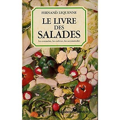 Le livre des salades : Les connaître, les cultiver, les accommoder