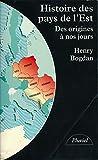 Histoire des pays de l'Est : Des origines à nos jours - Postface originale - Index
