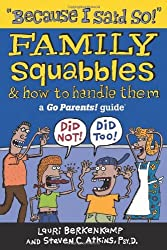 Because I Said So!: Family Squabbles & How to Handle Them (Go Parents! Guide) by Lauri Berkenkamp (2003-07-01)