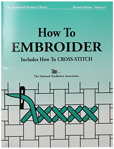 National Needlearts How to Embroider and Cross-Stitch