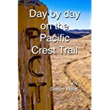 Day by Day on the Pacific Crest Trail (English Edition)