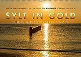 Emotionale Momente: Sylt in Gold. (Wandkalender 2019 DIN A2 quer): Die Insel Sylt hat den schönsten Sonnenuntergang, so die Meinung aller ... (Monatskalender, 14 Seiten ) (CALVENDO Orte)