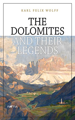 The Dolomites and their legends (English Edition)