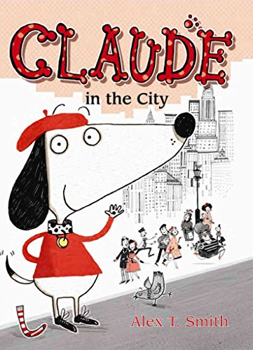 [(Claude in the City)] [By (author) Alex T. Smith] published on (April, 2015)