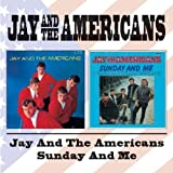 Jay & The Americans / Sunday & Me
