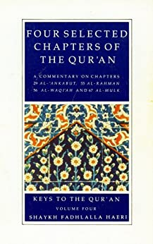 Commentaries on Four Selected Chapters of the Qur'an (Keys to the Qur'an Book 4) (English Edition) di [Haeri, Shaykh Fadhlalla]