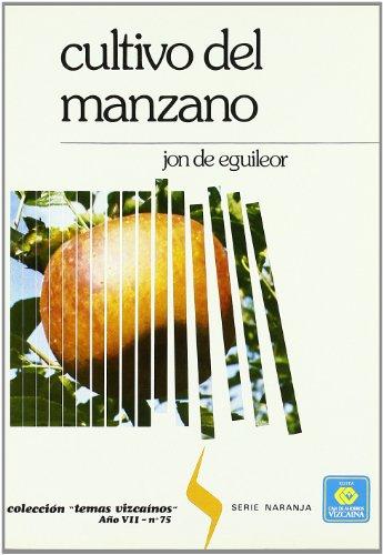 Cultivo del manzano, el (Bizkaiko Gaiak Temas Vizcai) por Jon De Eguileor