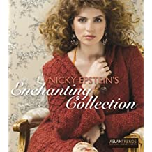 Nicky Epstein's Enchanting Collection by Nicky Epstein (2010-08-01)