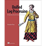 Unified Log Processing: Integrating and Processing Event Streams