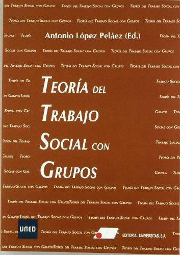 Teoria del trabajo social con grupos por Antonio Lopez Pelaez