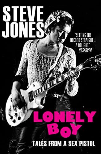 Lonely Boy: Tales from a Sex Pistol por Steve Jones