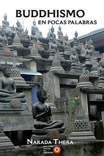 BUDDHISMO EN POCAS PALABRAS por Narada Thera