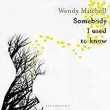 Somebody I