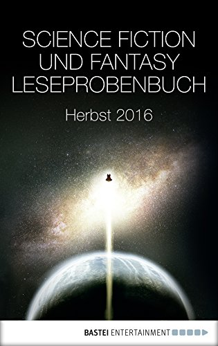 science-fiction-und-fantasy-leseprobenbuch-herbst-2016-german-edition