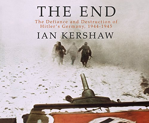 The End: The Defiance and Destruction of Hitler's Germany, 1944-1945 por Ian Kershaw