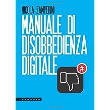 Manuale di disobbedienza digitale