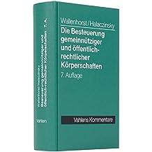 Die Besteuerung gemeinnütziger und öffentlich-rechtlicher Körperschaften: Verein, Stiftung, gGmbh, Regie- und Eigenbetriebe