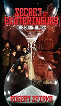 Secret of Ekaterinburg: The Hour-Glass di [Spirko, Robert]