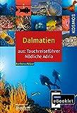 KOSMOS eBooklet: Tauchreiseführer Dalmatien: Aus dem Gesamtwerk:Tauchreiseführer Nördliche Adria
