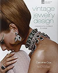 Vintage Jewelry Design: Classics to Collect & Wear (Vintage Fashion Series) by Caroline Cox (2011-04-05)