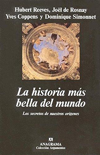 La Historia Mas Bella del Mundo por Joel de Rosnay, Hubert Reeves, Dominique Simonnet
