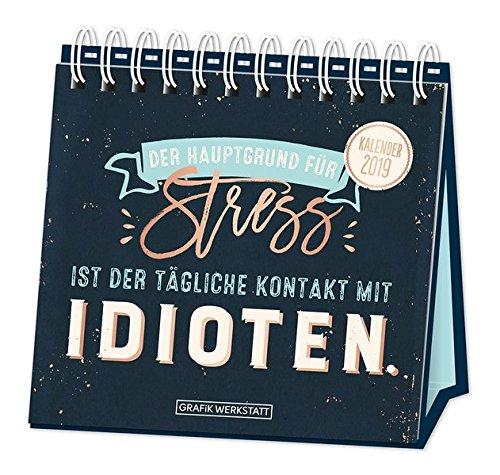 Tischkalender 2019 Der Hauptgrund für Stress ist ..