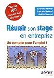 Réussir son stage en entreprise : un tremplin pour l'emploi ! : plus de 100 questions-réponses / Laurent Hermel, Pascale Hermel, Gaëlle Hermel | Hermel, Pascale. auteur