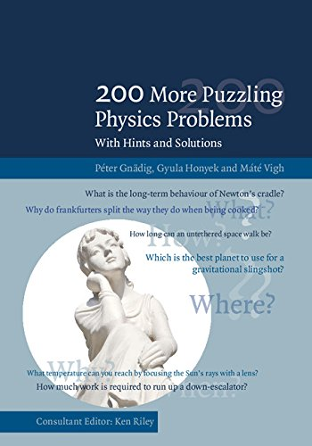 200 More Puzzling Physics Problems: With Hints and Solutions