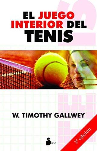 EL JUEGO INTERIOR DEL TENIS por W. TIMOTHY GALLWEY