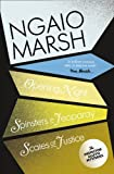 Opening Night / Spinsters in Jeopardy / Scales of Justice (The Ngaio Marsh Collection, Book 6)