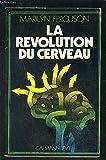 La révolution du cerveau - Calmann-Lévy