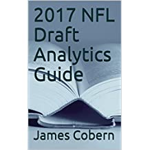 2017 NFL Draft Analytics Guide (English Edition)