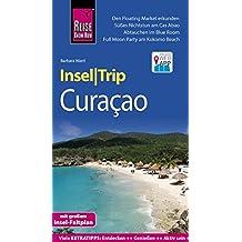 Reise Know-How InselTrip Curaçao: Reiseführer mit Insel-Faltplan und kostenloser Web-App