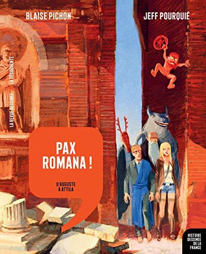 Pax Romana !: D'Auguste à Attila par Jeff Pourquié