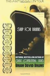 [(Ship for Brains: Cruise Confidential)] [Author: Brian David Bruns] published on (April, 2012)