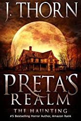 Preta's Realm: The Haunting by J. Thorn (2012-03-31)
