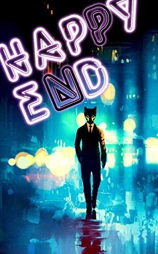 Happy End: Märchen aus der Welt des Verbrechens (Saint Falls 1) von [Rohlmann, David Michel, Engels, Maria, Wood, Jenny, Rohlmann, Jonas F.]
