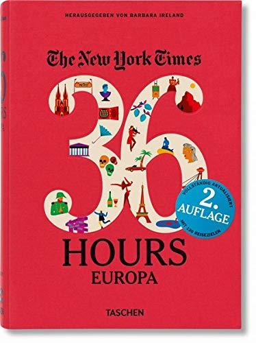 NYT. 36 Hours. Europa. Aktualisierte Ausgabe: Aktualisierte Ausgabe