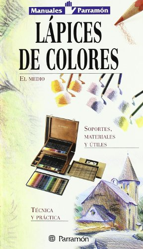 Lápices De Colores (Manuales parramón) por EQUIPO PARRAMON